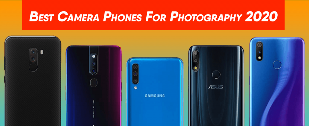 Top 10 Best Camera Phones For Photography 2020- Next Level Photography