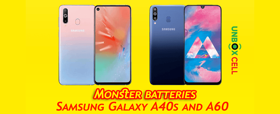 Monster batteries: Samsung Galaxy A40s and A60