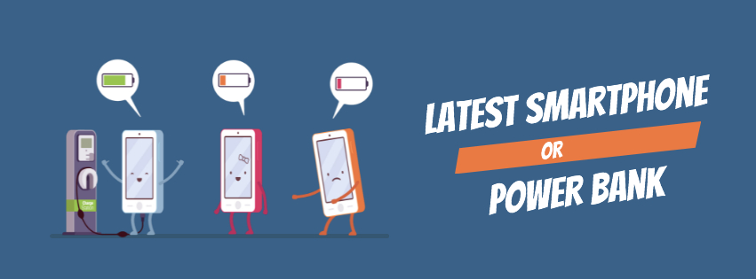 power bank or the latest smartphone?